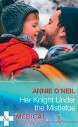 Her Knight Under The Mistletoe (Mills & Boon Medical)