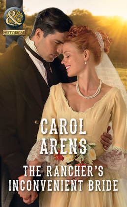 The Rancher's Inconvenient Bride (Mills & Boon Historical)