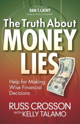 The Truth About Money Lies: Help for Making Wise Financial Decisions