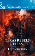 Texas Rebels: Elias (Mills & Boon Western Romance) (Texas Rebels, Book 7)