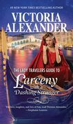 The Lady Travelers Guide To Larceny With A Dashing Stranger (Lady Travelers Society, Book 2)