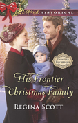 His Frontier Christmas Family (Mills & Boon Love Inspired Historical) (Frontier Bachelors, Book 7)