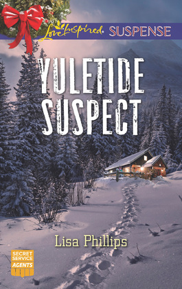 Yuletide Suspect (Mills & Boon Love Inspired Suspense) (Secret Service Agents, Book 3)