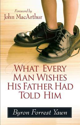 What Every Man Wishes His Father Had Told Him
