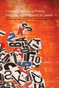 Cultural Grammars of Nation, Diaspora, and Indigeneity in Canada