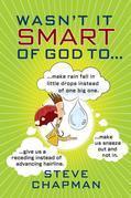 Wasn't It Smart of God to...