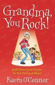 Grandma, You Rock!: And Other Great Stories for the Young at Heart