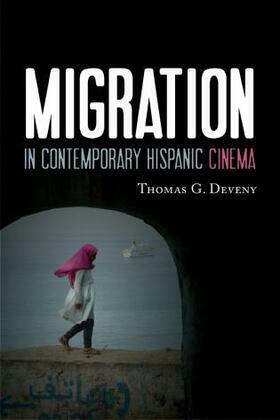 Migration in Contemporary Hispanic Cinema