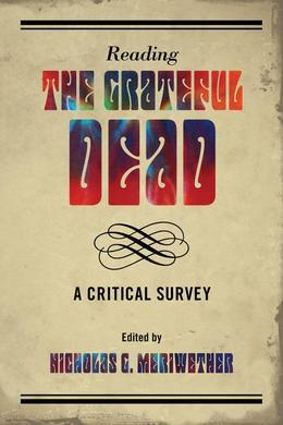 Reading the Grateful Dead: A Critical Survey