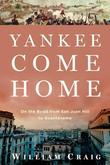 Yankee Come Home: On the Road from San Juan Hill to Guantnamo