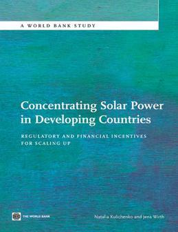 Concentrating Solar Power in Developing Countries: Regulatory and Financial Incentives for Scaling Up