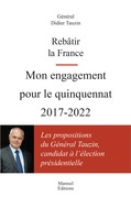 Rebâtir la France. Mon engagement pour le quinquennat 2017-2022