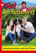 Toni der Hüttenwirt 174 - Heimatroman