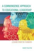A Commonsense Approach to Educational Leadership