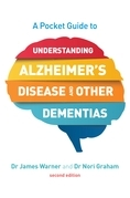 A Pocket Guide to Understanding Alzheimer's Disease and Other Dementias, Second Edition