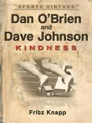 Dan O'Brien & Dave Johnson: Kindness