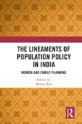 The Lineaments of Population Policy in India: Women and Family Planning