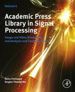 Academic Press Library in Signal Processing, Volume 6: Image and Video Processing and Analysis and Computer Vision