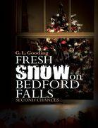 Fresh Snow On Bedford Falls: Second Chances