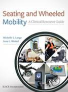 Seating and Wheeled Mobility: A Clinical Resource Guide