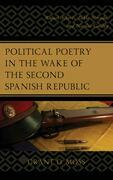 Political Poetry in the Wake of the Second Spanish Republic