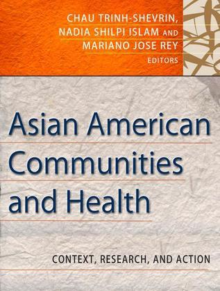 Asian American Communities and Health: Context, Research, Policy, and Action