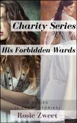 Charity Series & His Forbidden Wards