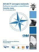 Atti del 2° convegno nazionale. Cultura navale e marittima transire mare 22-23 settembre 2016