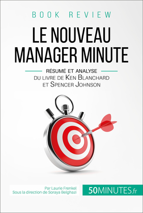 Le Nouveau Manager Minute de Kenneth Blanchard et Spencer Johnson (analyse de livre)