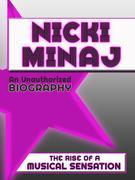 Nicki Minaj: An Unauthorized Biography