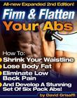 Firm and Flatten Your Abs: Develop a Stunning 6 Pack