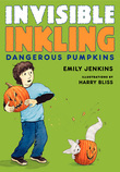 Invisible Inkling: Dangerous Pumpkins