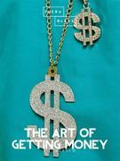 The Art of Getting Money
