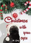 Christmas with your eyes