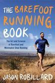 The Barefoot Running Book: The Art and Science of Barefoot and Minimalist Shoe Running