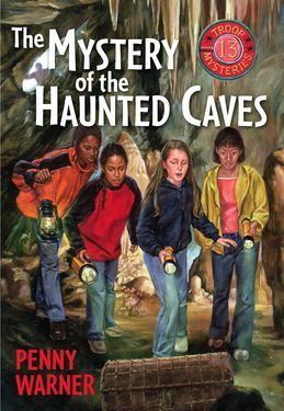 Mystery of the Haunted Cave: A Troop 13 Mystery