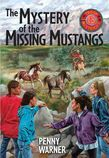 Mystery of the Missing Mustangs: A Troop 13 Mystery