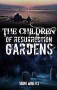 The Children of Resurrection Gardens