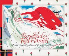 Rosebud and Red Flannel