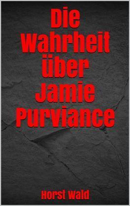 Die Wahrheit über Jamie Purviance