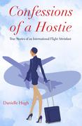 Confessions of a Hostie: True Stories of an International Flight Attendant