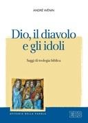 Dio, il diavolo e gli idoli