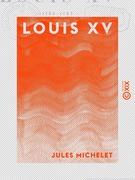 Louis XV - Histoire de France
