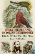 Henry Dresser and Victorian Ornithology