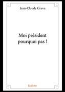 Moi président pourquoi pas !