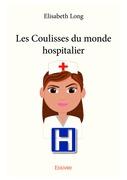 Les Coulisses du monde hospitalier
