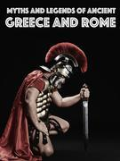 Myths and Legends of Ancient Greece and Rome