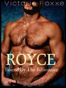 ROYCE: Bound By The Billionaire