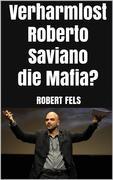 Verharmlost Roberto Saviano die Mafia?