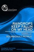 Raindrops keep fallin on my head